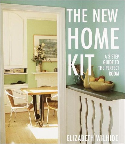 9780609608050: The New Home Kit: A Three-Step Guide to the Perfect Room