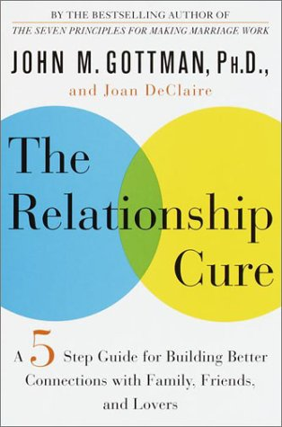 9780609608098: The Relationship Cure: A Five-Step Guide for Building Better Connections with Family, Friends, and Lovers