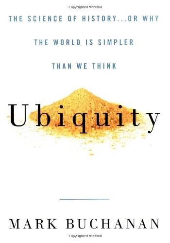 9780609608104: Ubiquity: The Science of History . . . or Why the World Is Simpler Than We Think