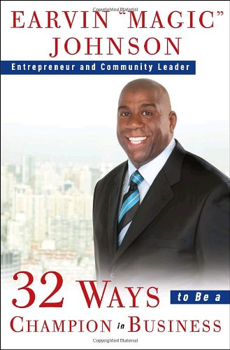 32 Ways to Be a Champion in Business: Earvin Magic Johnson