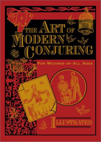 9780609608296: The Art of Modern Conjuring: For Wizards of All Ages