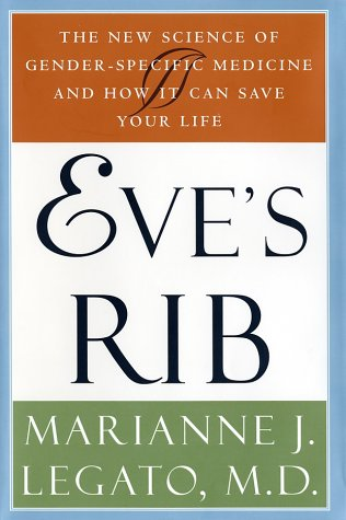 9780609608302: Eve's Rib: The New Science of Gender-Specific Medicine and How It Can Save Your Life