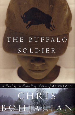 The Buffalo Soldier: A Novel by the: Chris Bohjalian