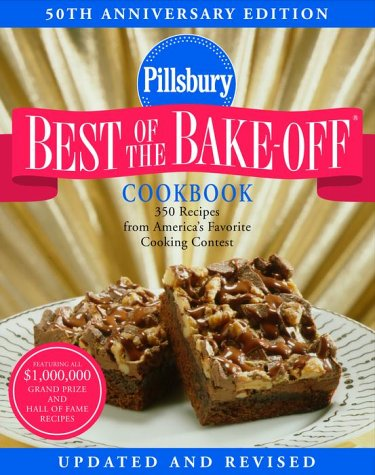 9780609608388: Pillsbury Best of the Bake-Off Cookbook: 350 Recipes from America's Favorite Cooking Contest