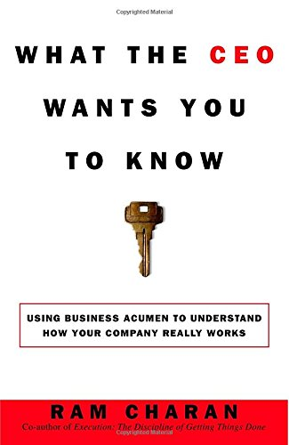 9780609608395: What the CEO Wants You to Know : How Your Company Really Works