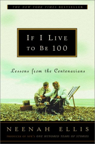 9780609608425: If I Live to Be 100: Lessons from the Centenarians