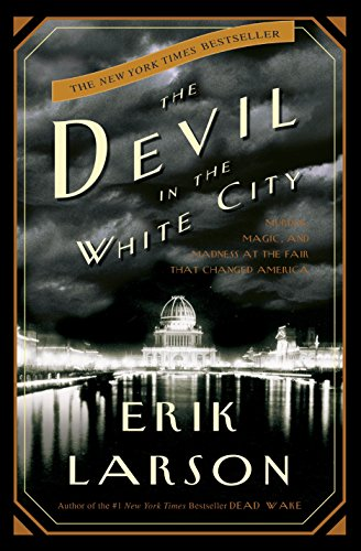 9780609608449: Devil in the White City, The: Murder, Magic, and Madness at the Fair That Changed America (Illinois)