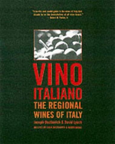 Vino Italiano: The Regional Wines of Italy: Bastianich, Joseph, David Lynch, (Authors) Lidia ...