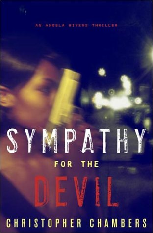 Sympathy for the Devil: An Angela Bivens Thriller: Chambers, Christopher