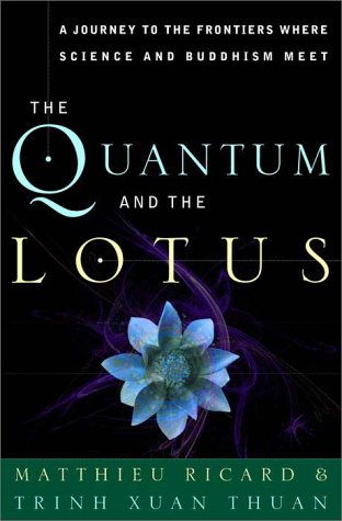 9780609608548: The Quantum and the Lotus: A Journey to the Frontiers Where Science and Buddhism Meet
