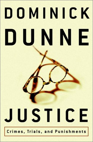 Justice: Crimes, Trials, and Punishments: Dunne, Dominick