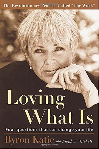 9780609608746: Loving What Is: Four Questions That Can Change Your Life