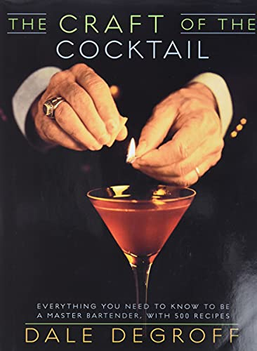 9780609608753: The Craft of the Cocktail: Everything You Need to Know to Be a Master Bartender, With 500 Recipes