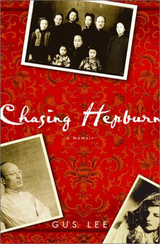 9780609608760: Chasing Hepburn: A Memoir of Shanghai, Hollywood, and a Chinese Family's Fight for Freedom