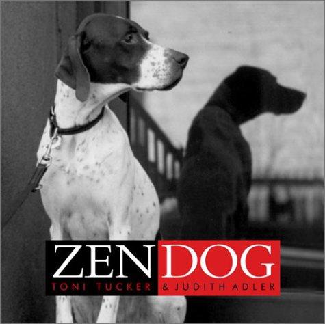 Zen Dog: Adler, Judith; Tucker,