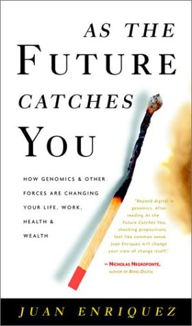 9780609609033: As the Future Catches You: How Genomics and Other Forces are Changing Your Work, Health, and Wealth