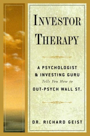9780609609163: Investor Therapy: A Psychologist and Investing Guru Tells You How to Out-Psych Wall Street