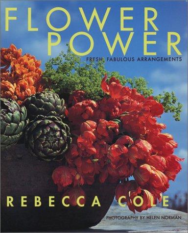 9780609609170: Flower Power: Fresh, Fabulous Arrangements