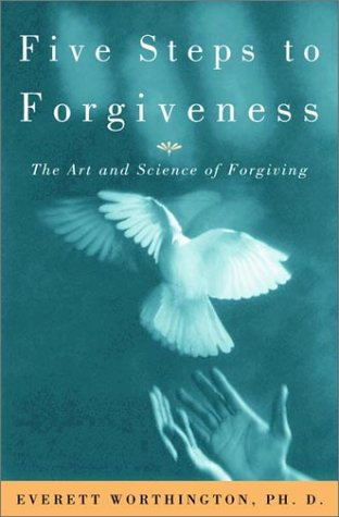 9780609609187: Five Steps to Forgiveness: The Art and Science of Forgiving