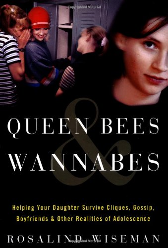 9780609609453: Queen Bees & Wannabes: Helping Your Daughter Survive Cliques, Gossip, Boyfriends, and Other Realities of Adolescence