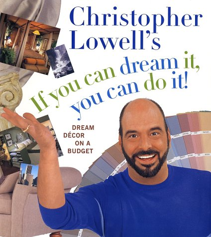 Christopher Lowell's If You Can Dream It,: Christopher Lowell