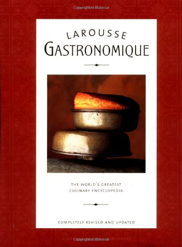 9780609609712: Larousse Gastronomique: The World's Greatest Culinary Encyclopedia