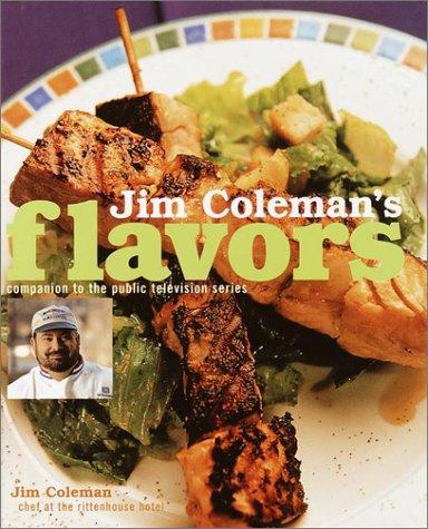 9780609609729: Jim Coleman's Flavors