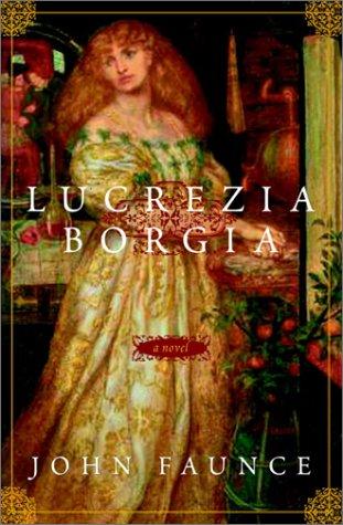 9780609609743: Lucrezia Borgia: A Novel