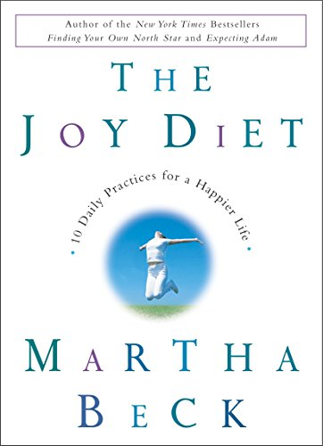 9780609609903: The Joy Diet: 10 Daily Practices for a Happier Life