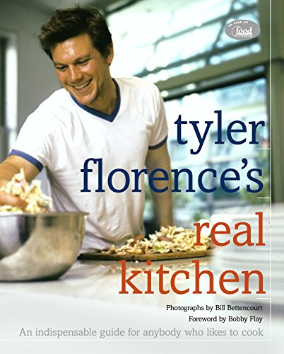 9780609609972: Tyler Florence's Real Kitchen: An Indispensable Guide for Anybody Who Likes to Cook