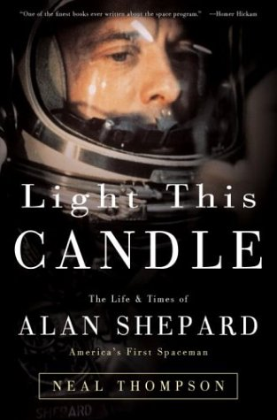9780609610015: Light This Candle: The Life and Times of Alan Shepard, America's First Spaceman