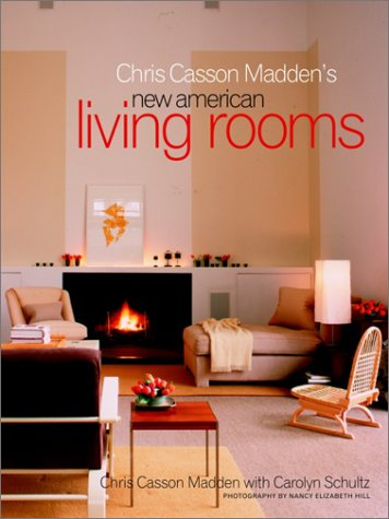 9780609610022: Chris Casson Madden's New American Living Rooms