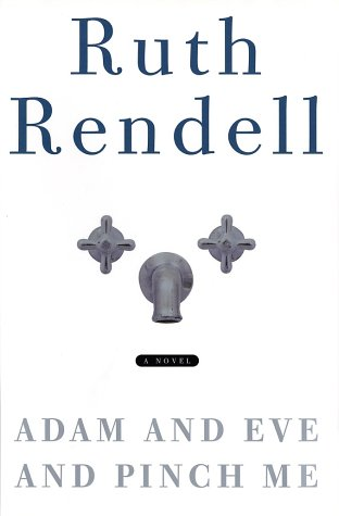 Adam and Eve and Pinch Me: Rendell, Ruth (signed)