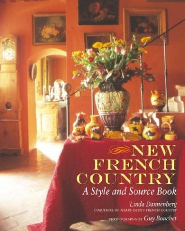 New French Country A Style And Source Book By Linda