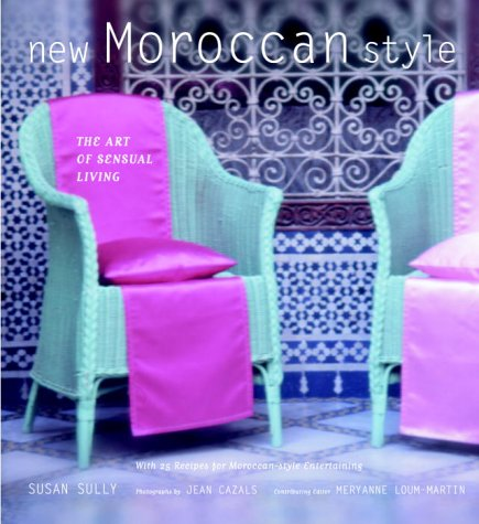 9780609610459: New Moroccan Style: The Art of Sensual Living