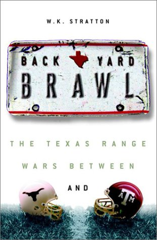 9780609610534: Backyard Brawl: Inside the Blood Feud Between Texas and Texas A & M