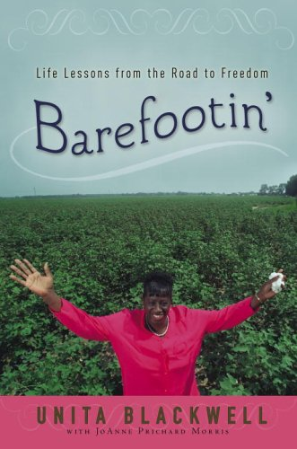 Barefootin': Life Lessons from the Road to Freedom: Blackwell, Unita, Morris, JoAnne Prichard