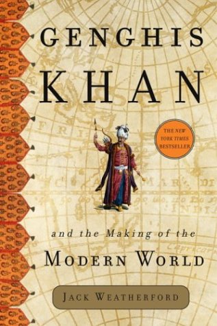 9780609610626: Genghis Khan and the Making of the Modern World
