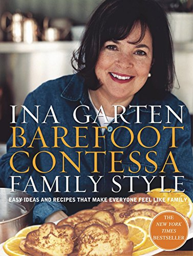 Barefoot Contessa Family Style: Easy Ideas and Recipes That Make Everyone Feel Like Family (9780609610664) by Garten, Ina