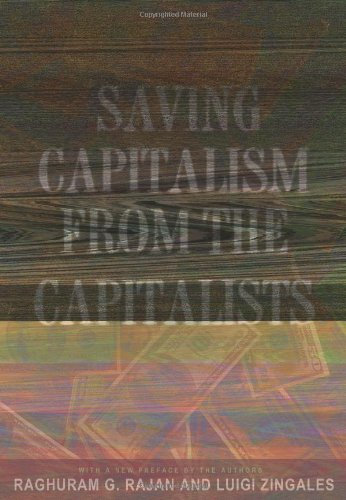 9780609610701: Saving Capitalism from the Capitalists: Unleashing the Power of Financial Markets to Create Wealth and Spread Opportunity