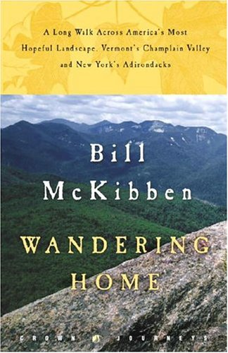Wandering Home: A Long Walk Across America's Most Hopeful Landscape: Vermont's Champlain ...