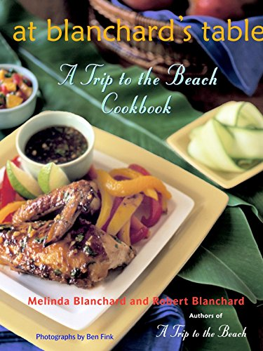 9780609610824: At Blanchard's Table: A Trip to the Beach Cookbook