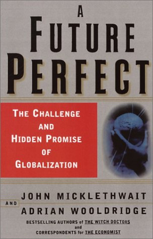 9780609610831: A Future Perfect: The Challenge and Hidden Promise of Globalization