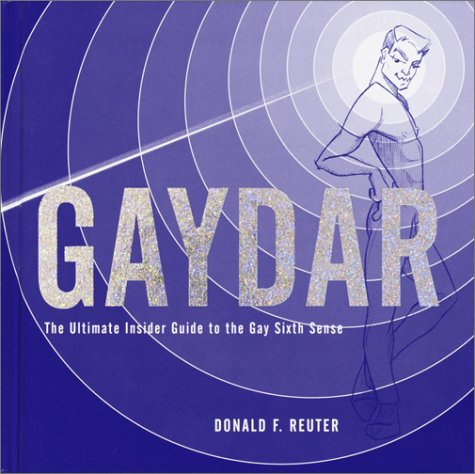 9780609611029: Gaydar: The Ultimate Insider Guide to the Gay Sixth Sense