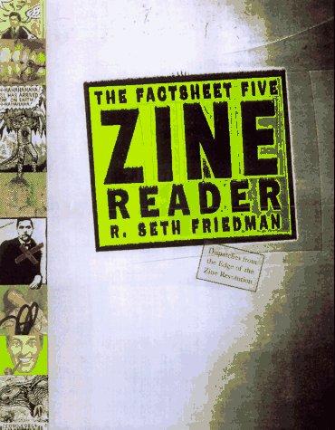 The Factsheet Five Zine Reader: The Best: Friedman, R. Seth