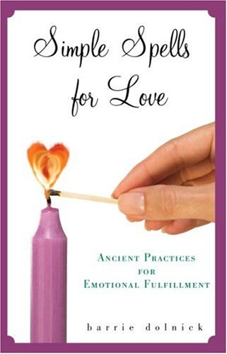 9780609800065: Simple Spells for Love: Ancient Practices for Emotional Fulfillment