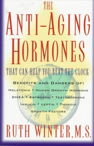 9780609800157: The Anti-Aging Hormones: That Can Help You Beat the Clock