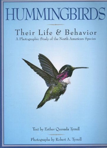 Hummingbirds Their Life & Behavior A Photographic Study of the North American Species