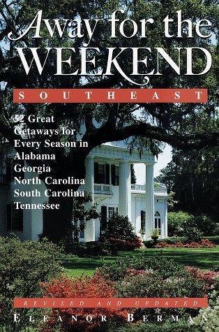 Away for the Weekend (R): Southeast --: Eleanor Berman