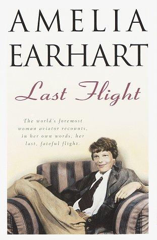 Last Flight: Earhart, Amelia